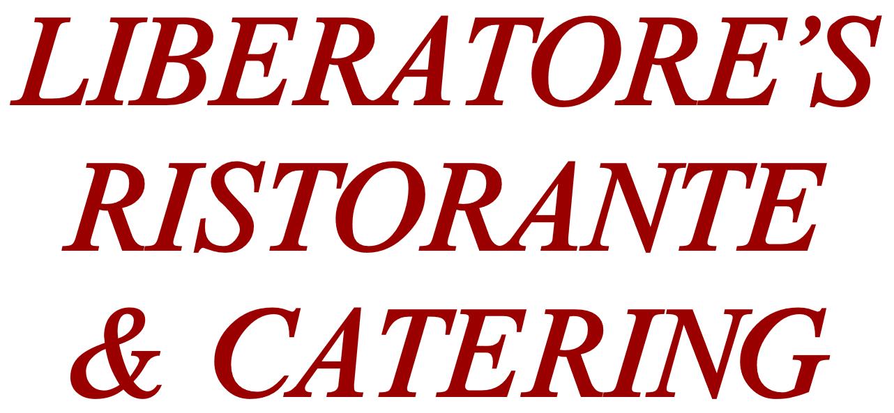 Liberatore's Ristorante & Catering | Italian Cuisine for the